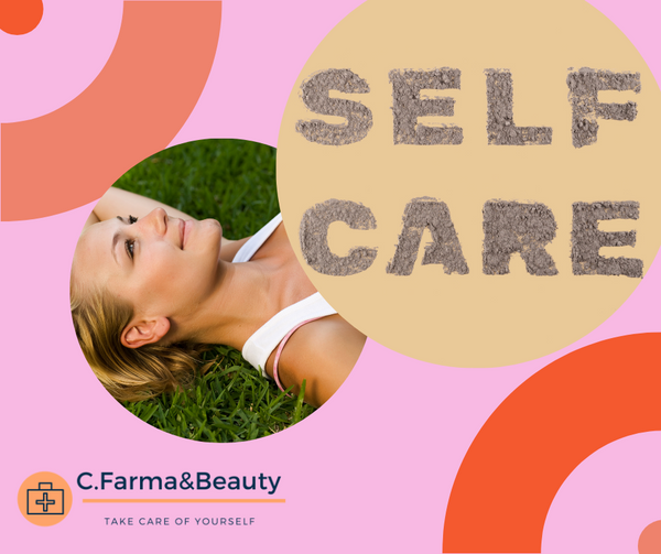Cosa si intende per self care? - C.farma&beauty
