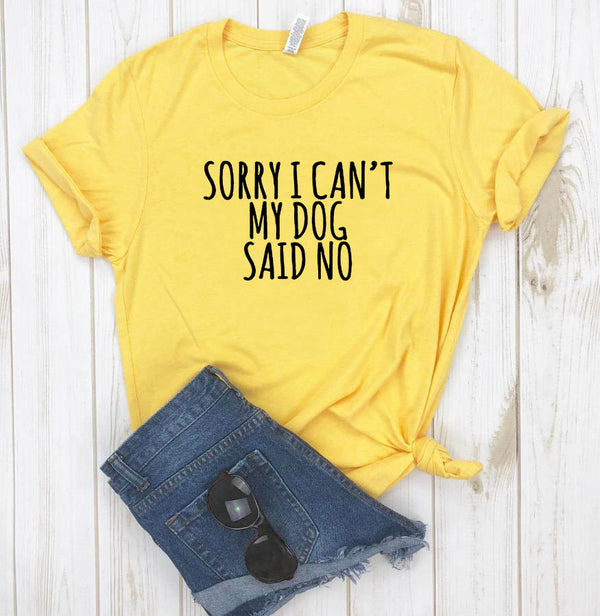 My Dog  Said No Women T Shirt