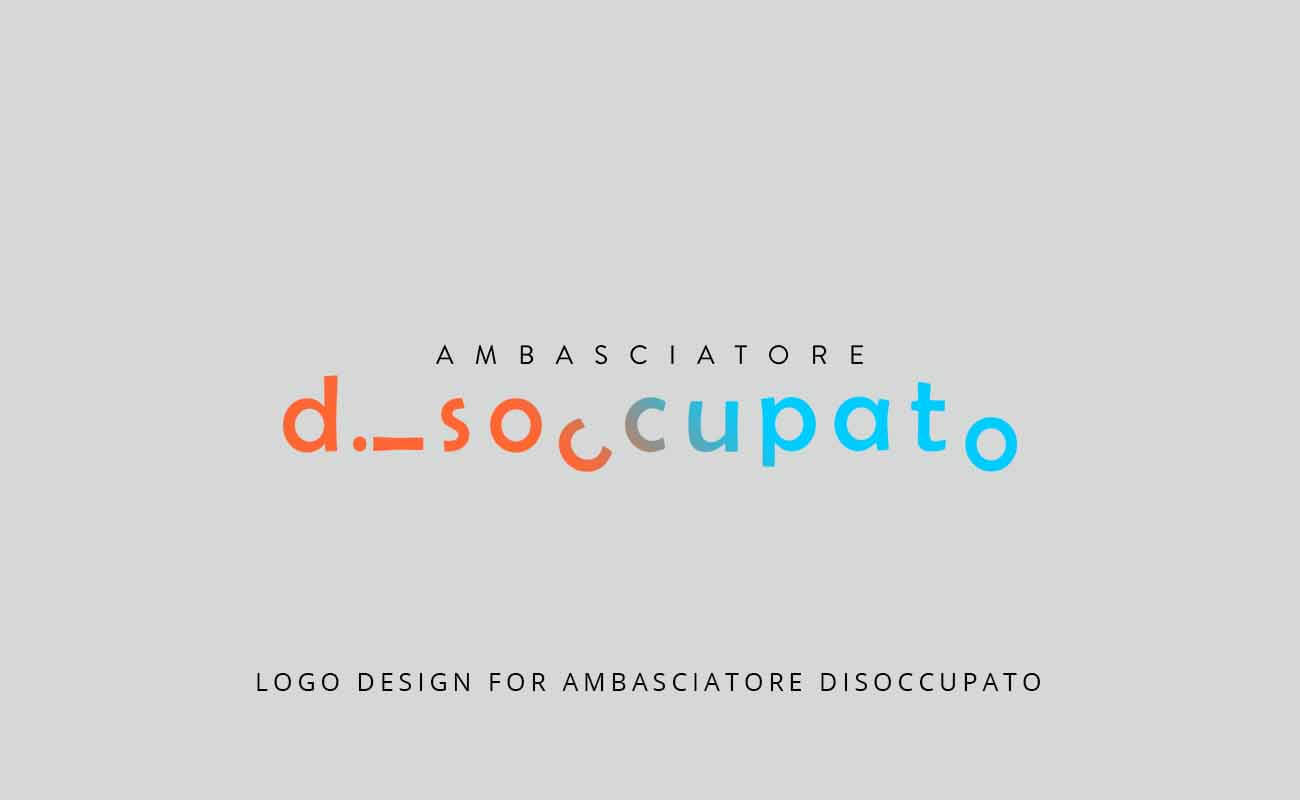 "typographic logo design of ""ambasiatore disoccupato"", another writing on the image says ""logo design for ambasciatore disoccupato"""