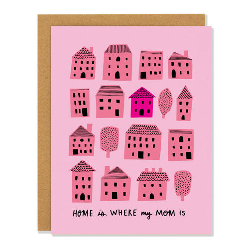 Made in Canada Mother's Day Card with quirky pink houses on a salmon background. Caption reads: Home is where my mom is