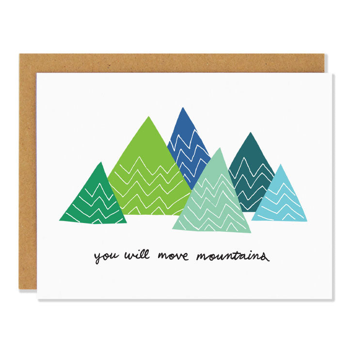 Canadian made encouragement greeting card with mountain design in different shades of blue and green. Caption reads: You will move mountains
