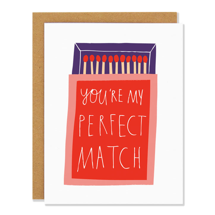 Canadian made love greeting card with a design of a box of matches. Caption reads: you're my perfect match