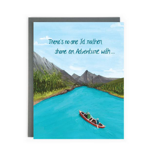 Canadian made love and friendship greeting card with a painting of two people canoeing down a river running through the mountains. Caption reads: There's no one I'd rather share an adventure with...