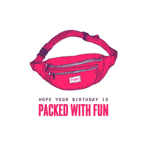 Canadian made birthday card with silkscreen drawing of a pink fanny pack on a white background. Caption reads: Hope your birthday is packed with fun