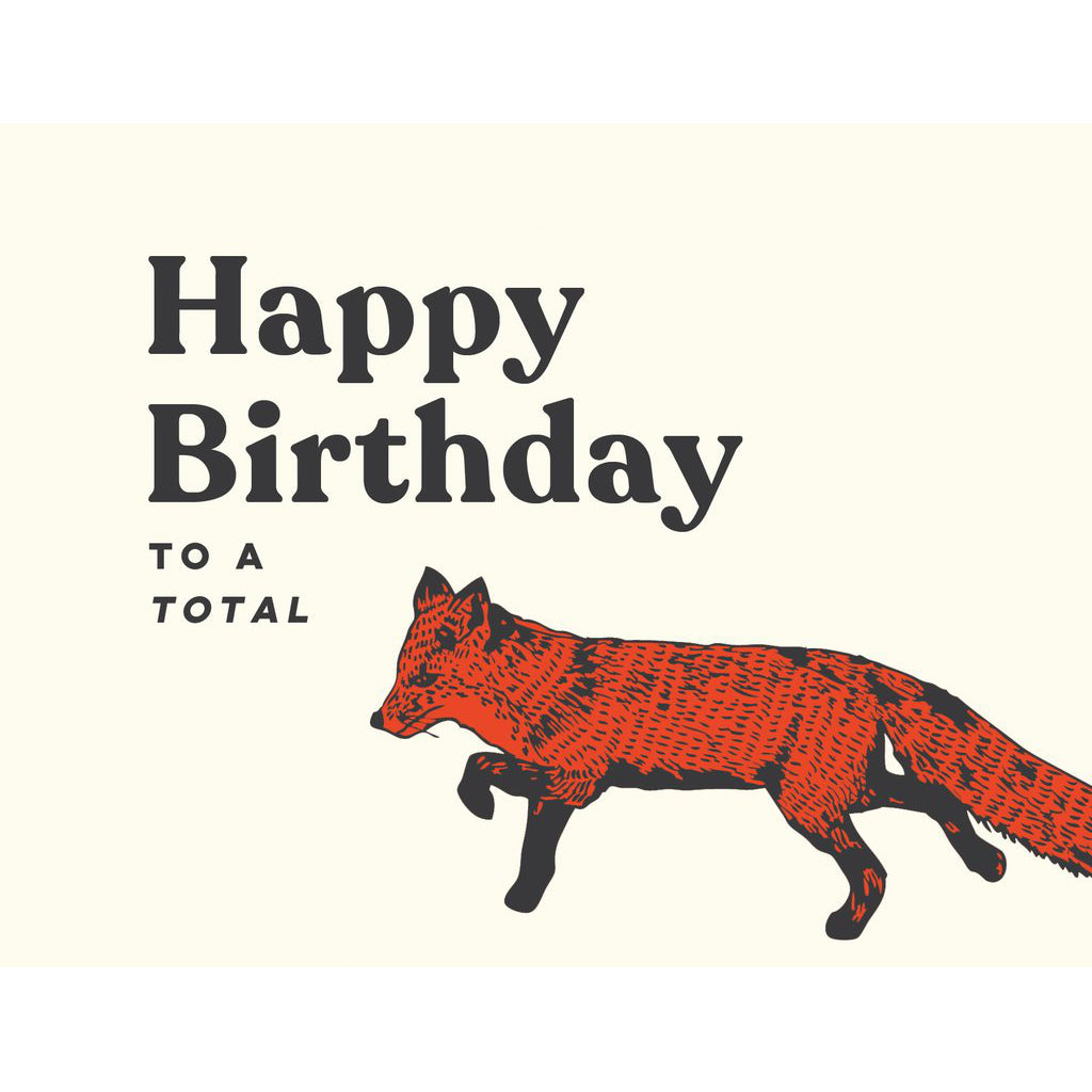Made in Canada birthday card, with silkscreen drawing of an orange fox, preceded by the text: Happy birthday to a total