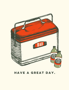 Made in Canada Father's Day card with silkscreen drawing of a red and white vintage cooler and two stubby beer bottles. Caption reads: have a great day.