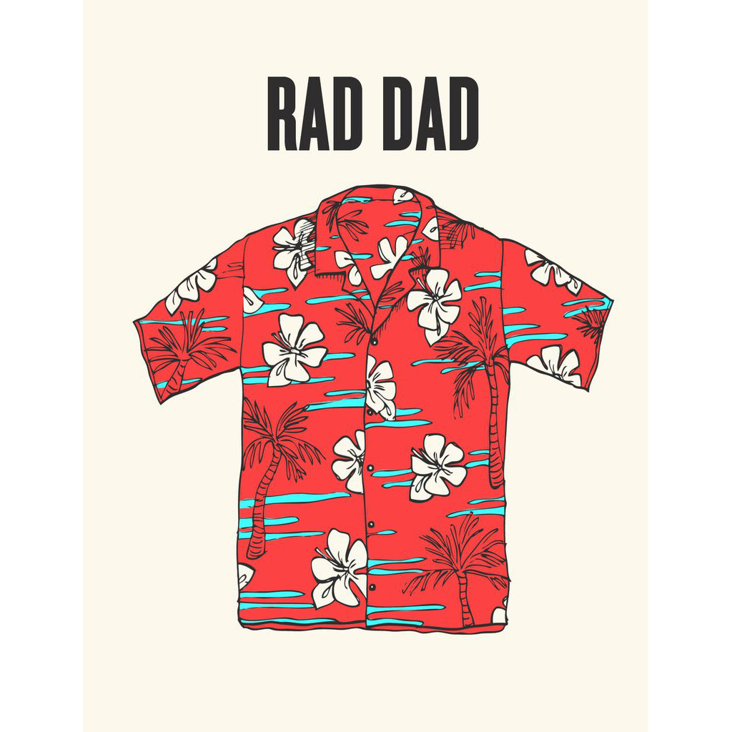 Made in Canada Father's Day card with silkscreen drawing of a red, white and turquoise Hawaiian shirt with flowers and palm trees. Caption reads: RAD DAD