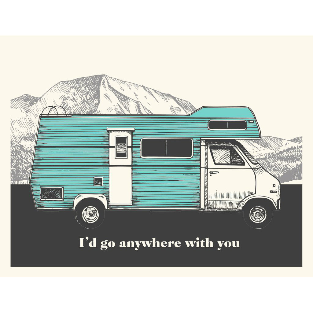 Made in Canada outdoor themed love and friendship card, with silkscreen drawing of an RV camper with mountains in the background. Caption reads: I'd go anywhere with you
