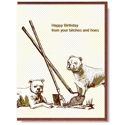 Canadian made birthday card with drawing of two female English Bulldogs and two garden hoes. Caption reads: Happy Birthday from your bitches and hoes