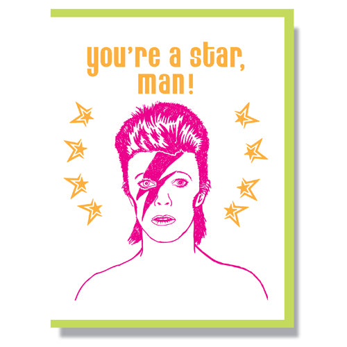 Made in Canada silkscreen greeting card with a portrait of a young David Bowie. Caption reads: You're a star, man!