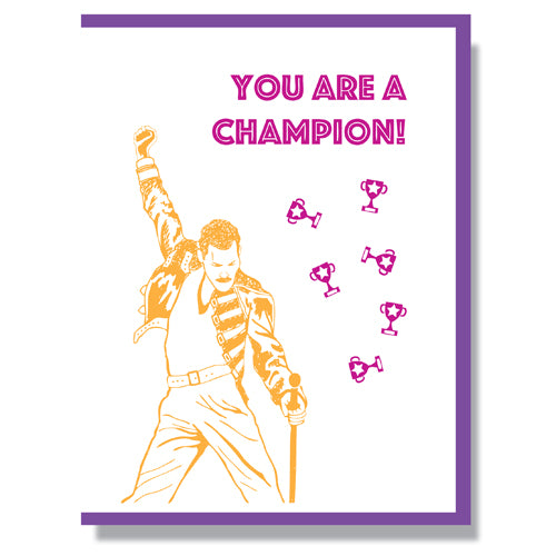 Made in Canada greeting card, with a silkscreen drawing of Freddie Mercury with his fist in the air. Caption reads: You are a champion!