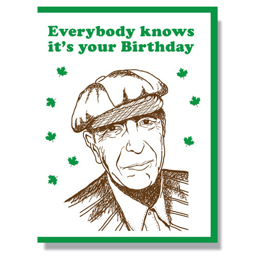 Made in Canada Birthday Card, with silkscreen drawing of Leonard Cohen and green maple leaves. Caption reads: Everybody knows it's your Birthday