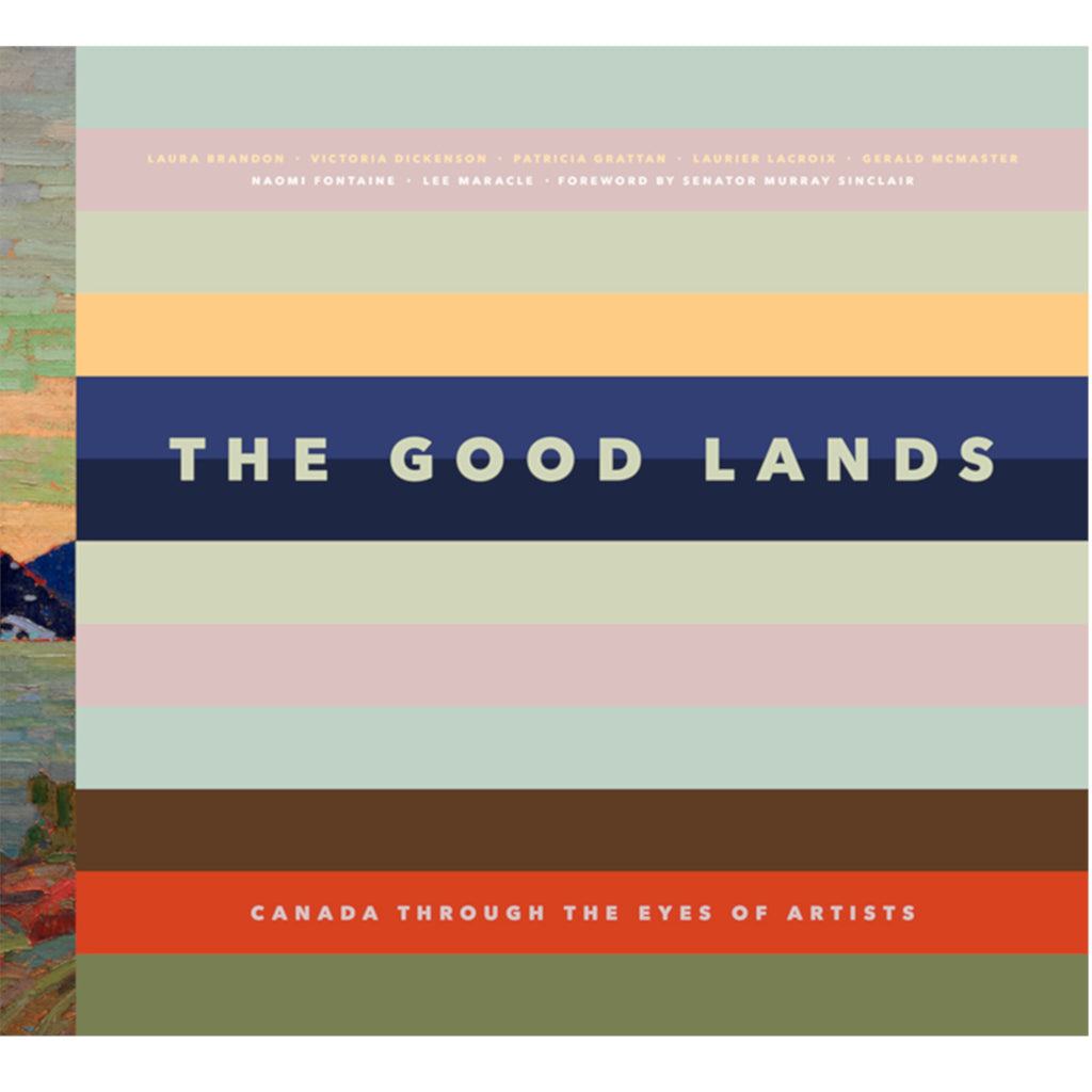 Made in Canada Art book titled The Good Lands with indigenous and non indigenous contemporary and historical Canadian art.