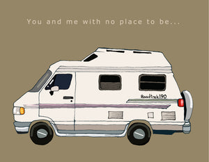 Made in Canada greeting card with drawing of a Dodge Roadtrek 190 camper van. Caption reads: You and me with no place to be