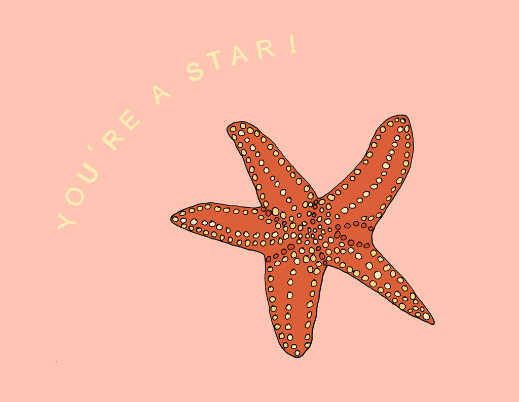 Canadian made ocean themed encouragement greeting card, with drawing of an orange, white and yellow starfish. Caption reads: You're a Star!