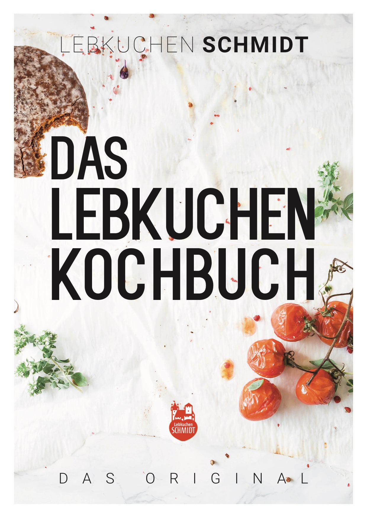 Lebkuchen Schmidt Cookbook - Creative Recipes with Famous Nuremberg Gingerbread