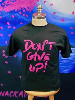 """Don't Give Up!"" T-Shirt"