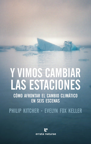 Y vimos cambiar las estaciones, de Philip Kitcher y Evelyn Fox Keller.
