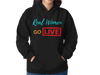 Real Women Go LIVE- Hoodie