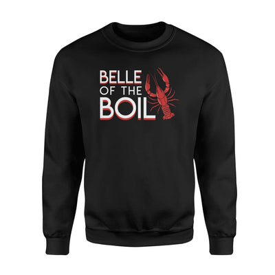 Belle Of The Boil Crawfish Funny Saying Shirt - Standard Fleece Sweatshirt - Apparel