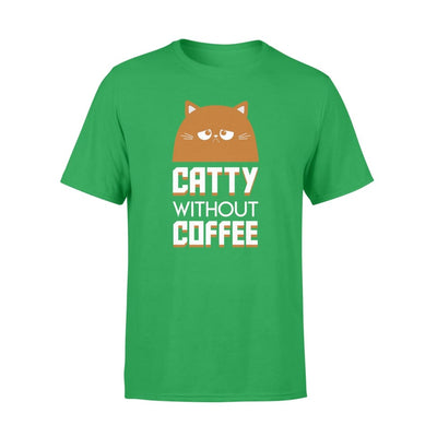 Catty Without Cats Coffee Saying Gifts Shirt - Standard T-shirt - Apparel