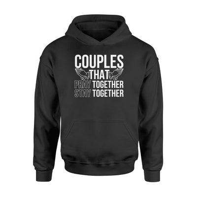 Christian Couples That Pray Together Stay Together Shirt - Standard Hoodie - Apparel