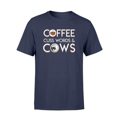 Coffee Cuss Words And Cows Funny Cow lover gift shirt - Standard T-shirt - Apparel