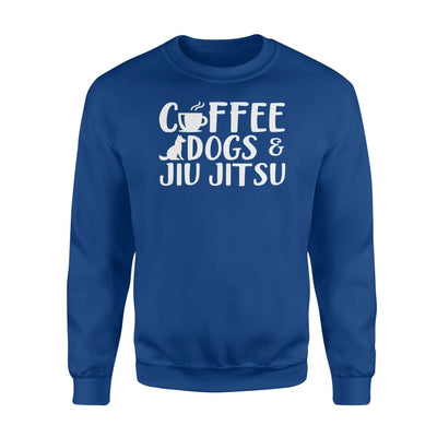 Coffee Dogs And Jiu Jitsu Hobby Gifts Saying Shirt - Standard Fleece Sweatshirt - Apparel
