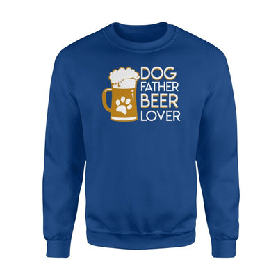 Dog Father Beer Lover Design Graphic Gifts Shirt - Standard Fleece Sweatshirt - Apparel