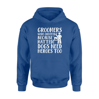 Dog Groomer Were Created Because Matted Dogs Need Heroes - Standard Hoodie - Apparel