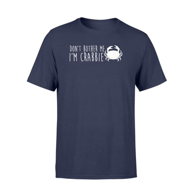 Dont Bother Me Im Crabby Funny Design Crab Lover T Shirt - Standard T-shirt - Apparel