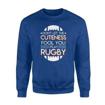 Dont Let The Cuteness Fool You I am Rugby Player T Shirt - Standard Fleece Sweatshirt - Apparel
