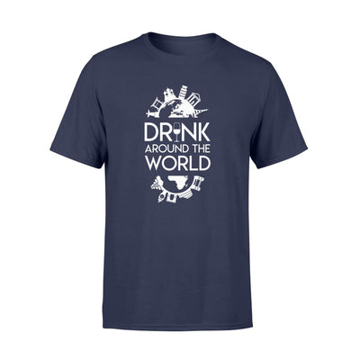 Drink Around The World Funny Quote Saying Traveler Tshirt - Standard T-shirt - Apparel