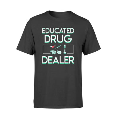 Educated Drug Dealer Pharmacist Caduceus College T Shirt - Standard T-shirt - Apparel