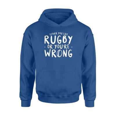 Either You Like Rugby Or Youre Wrong Graphic Rugby Tshirt - Standard Hoodie - Apparel
