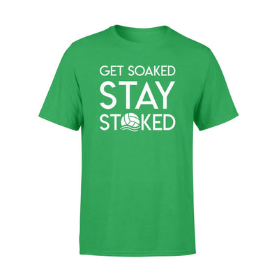 Get Soaked Stay Stoked Water Polo Funny Design Tshirt - Standard T-shirt - Apparel
