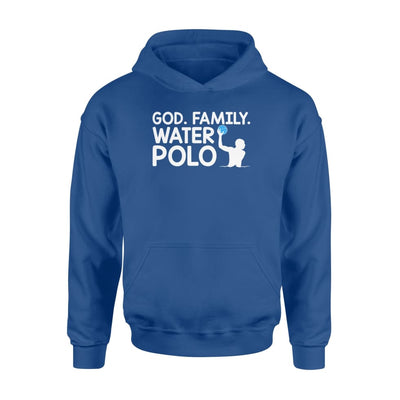 God Family Water Polo Funny Quote Water Polo Mom Tshirt Gift - Standard Hoodie - Apparel
