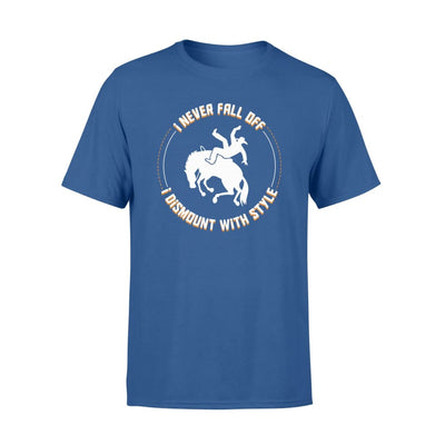 Horse Rider Never Fall Off I Dismount With Style Shirt - Standard T-shirt - Apparel