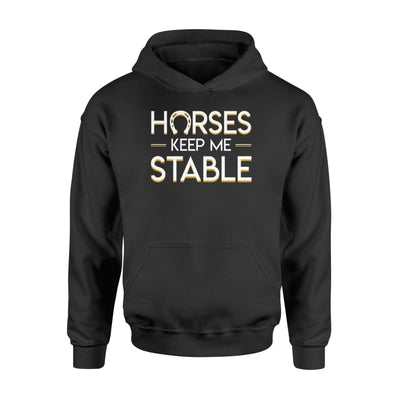 Horses Riding Keep Me Stable Men Women Clothing Design - Standard Hoodie - Apparel