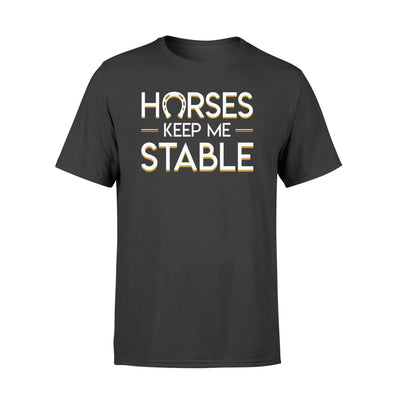 Horses Riding Keep Me Stable Men Women Clothing Design - Standard T-shirt - Apparel