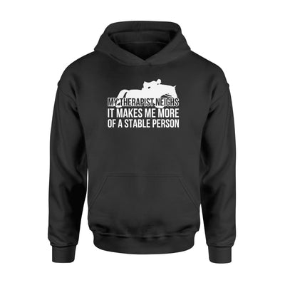 Horses Riding Therapist Neighs Make Me More Of Stable Person - Standard Hoodie - Apparel