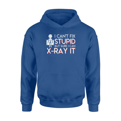 I cant Fix Stupid but sure I can X-Ray it Rad Tech T Shirt - Standard Hoodie - Apparel