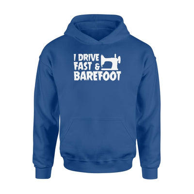 I Drive Fast And Barefoot Funny Sewing Quilting Fabric Shirt - Standard Hoodie - Apparel