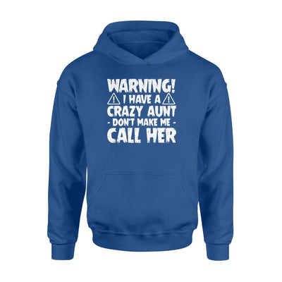 I Have Crazy Aunt Dont Make Me Call Her Niece Nephew Gifts - Standard Hoodie - Apparel