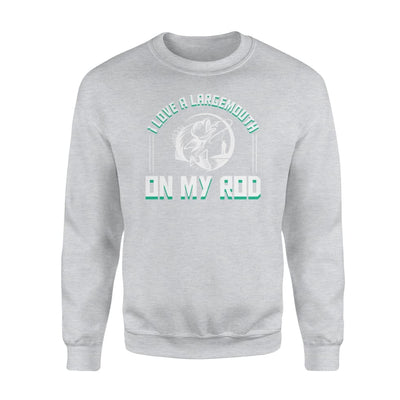 I Love A Large Mouth On My Rod Bass Fishing Saying Shirt - Standard Fleece Sweatshirt - Apparel