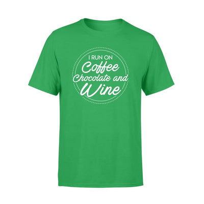 I Run On Coffee Chocolate And Wine Hobby Graphic Shirt - Standard T-shirt - Apparel