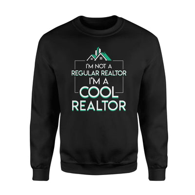 Im Not A Regular Realtor Im A Cool Realtor Saying Jobs Shirt - Standard Fleece Sweatshirt - Apparel