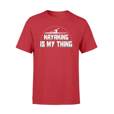 Kayaking Is My Thing Clothing Men Women Design Graphic - Standard T-shirt - Apparel