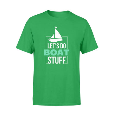 Lets Do Boat Stuff cool saying Boating Lover shirt - Standard T-shirt - Apparel