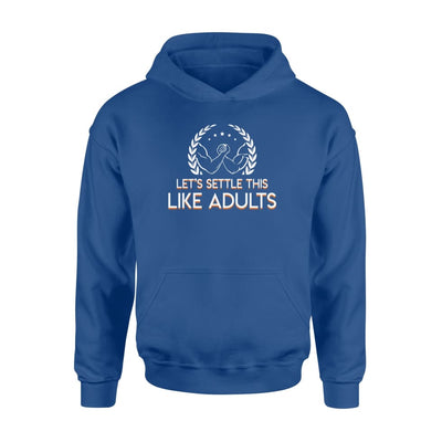 Lets Settle This Like Adults Funny Arm Wrestling Shirt - Standard Hoodie - Apparel
